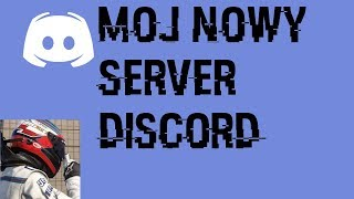 Mój nowy Serwer Discord