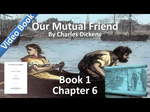 Book 1, Chapter 06 - Our Mutual Friend by Charles Dickens - Cut Adrift