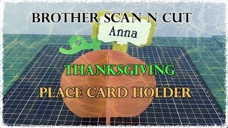 Brother Scan N Cut Tutorial - Thanksgiving Place Card Holder