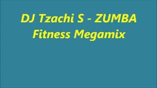 DJ Tzachi S - ZUMBA Fitness Megamix 120-135BPM