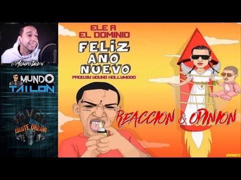 Ele A El Dominio - Feliz Año Nuevo (RIP Arcangel & Bad Bunny) - REACCION - Opinion