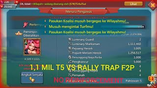 Rally Trap F2P Take Rally 1,1 Mil T5.. NO Reinforcement !! PART 2 ..KVK 20 March 2021 !!!