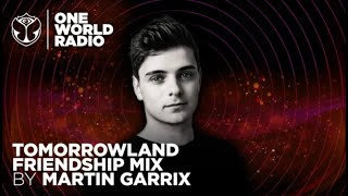 One World Radio - Friendship Mix - Martin Garrix