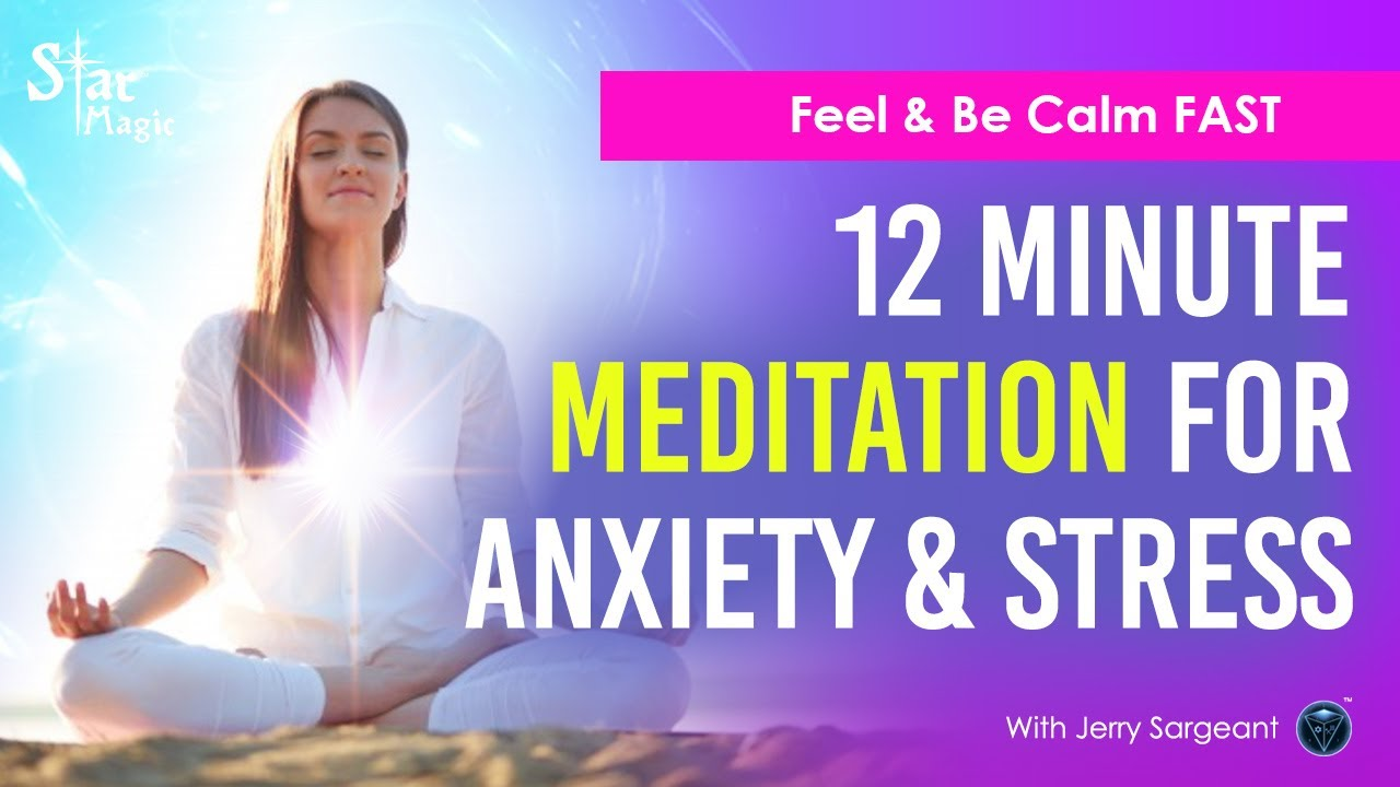 12 Minute Meditation For ANXIETY and STRESS | Feel & Be Calm FAST