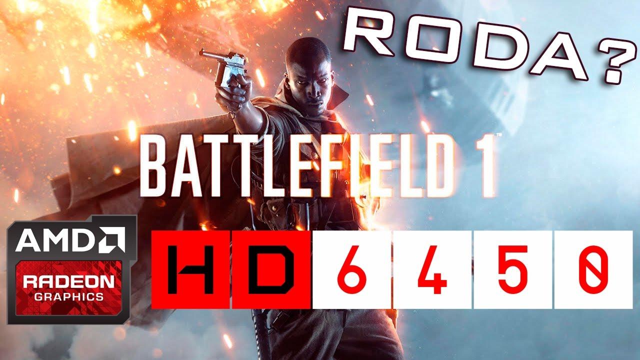 Low End Power #6 - Battlefield 1 (AMD Radeon HD 6450)