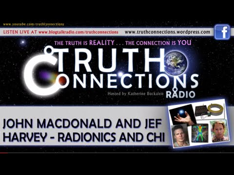 John MacDonald Radionics and Chi - Truth Connections Radio