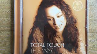 Watch Total Touch Here n Now video