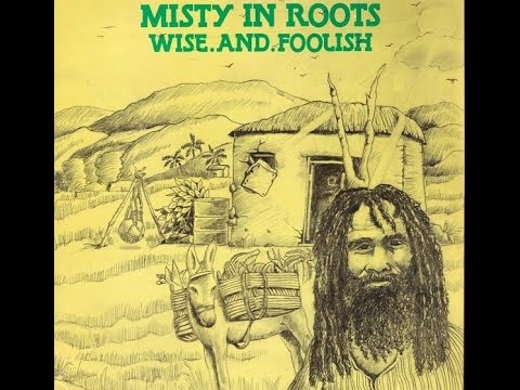 "Misty In Roots   ""Wise And Foolish"" Full Album - Roots Reggae"