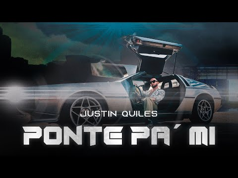 Justin Quiles – Ponte Pa' Mi (Official Music Video)
