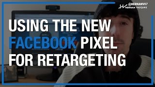 [TUTORIAL] How to Use the New Facebook Pixel To Do Retargeting Ads Campaigns?