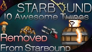 10 Awesome Things Removed from Starbound