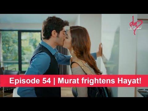 Pyaar Lafzon Mein Kahan Episode 54 | Murat Frightens Hayat!