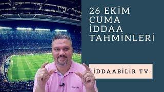 26 Ekim iddaa spor tahmin ve maç analizi/İddaabilirTV