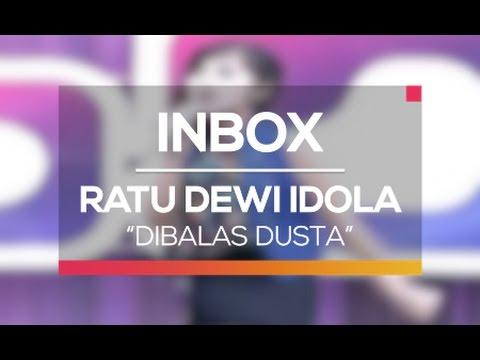 Ratu Dewi Idola - Dibalas Dusta (Live on Inbox)