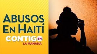 Militares chilenos son acusados de abusos a mujeres en Haití - Contigo en la Mañana