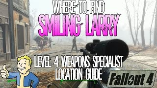 Fallout 4 Smiling Larry Level 4 Weapon Merchant Location Guide