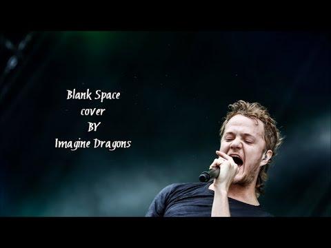 imagine dragon _ blank space (cover with lyrics)