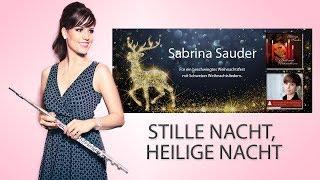 Stille Nacht - traditionell / Helene Fischer / Sabrina Sauder / Weihnachtslied