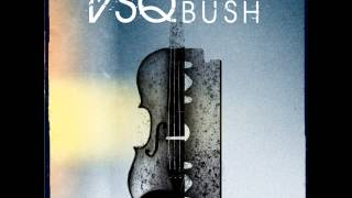 Glycerine - VSQ Performs Bush