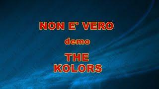 NON E' VERO THE KOLORS demo base KARAOKE