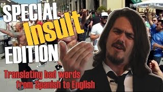 Special Insult Edition - Translating bad words from Spanish to English