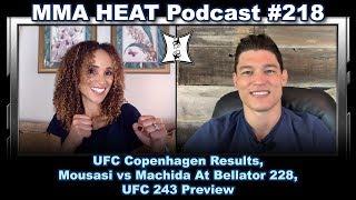 MMA H.E.A.T. Podcast #218: UFC Copenhagen Results, Bellator 228: Mousasi vs Machida, UFC 243 Preview
