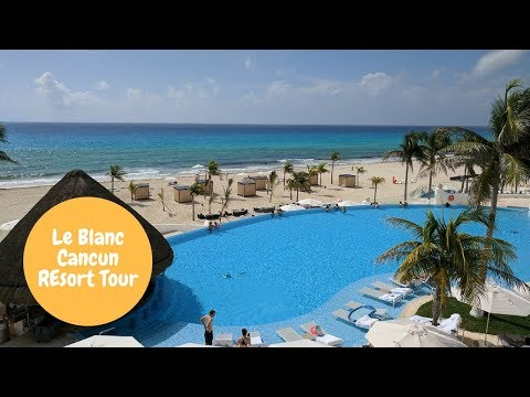 Le Blanc Spa and Resort Full Resort Review and Tour including Royale Deluxe Partial Ocean View