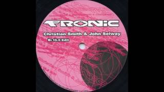 Christian Smith & John Selway - Tronic (15.5 Edit)