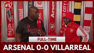 Arsenal 0-0 Villarreal | Even TY Thinks The Manager Should Go! (TY)