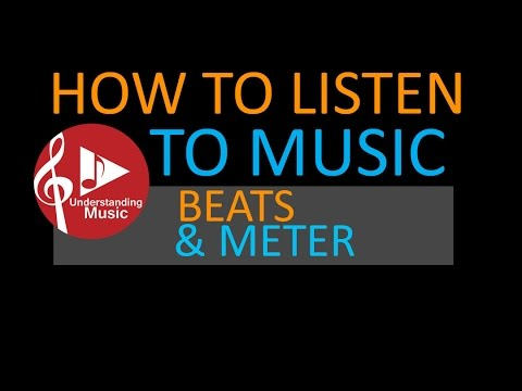 How to Hear Beats and Meter in Music