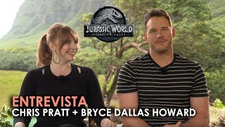 Entrevista - 'Jurassic World: El Reino Caído': Chris Pratt y Bryce Dallas Howard
