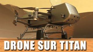 La NASA valide le DRONE sur TITAN ! DNDE #113