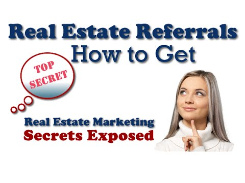 How To Get Real Estate Leads and Referrals
