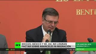 EE.UU. y México aún no logran alcanzar un acuerdo sobre los aranceles ni el flujo de migrantes