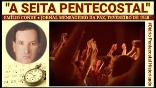 """A SEITA PENTECOSTAL"" | EMÍLIO CONDE,  1940"