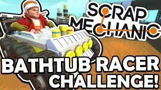 Scrap Mechanic - BATHTUB RACER CHALLENGE! VS AshDubh & Speedy - [#45] | Gameplay