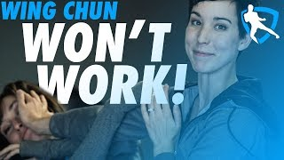 Why Your Wing Chun Won't Work!