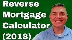 Reverse Mortgage Calculator (2018)
