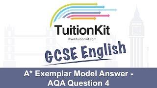 A* Exemplar Model Answer - AQA Question 4 (GCSE English Language)