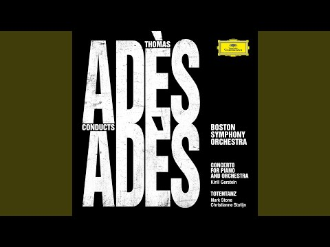 Adès: Concerto For Piano And Orchestra - 1. - (Live At Symphony Hall, Boston / 2019)