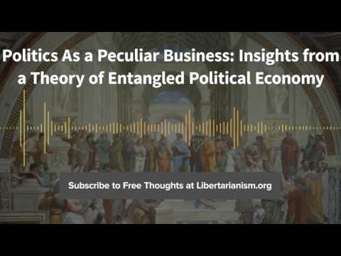 Episode 154: Insights from a Theory of Entangled Political Economy (with Richard E. Wagner)