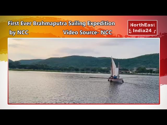 Assam- First Ever Brahmaputra Sailing Expedition by NCC