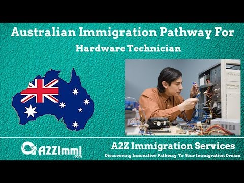 Australia Immigration Pathway for Hardware Technician (ANZSCO Code: 313111)
