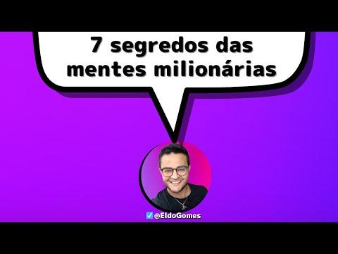7 segredos das mentes MILIONÁRIAS! Vamos aprender com os ricos e mudar de vida ? #MENTEMILIONARIA