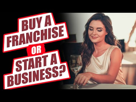 Buy A Franchise Or Start A Business? Benefits Of Franchising