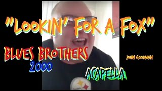 "Acapella ""Lookin For a Fox"""