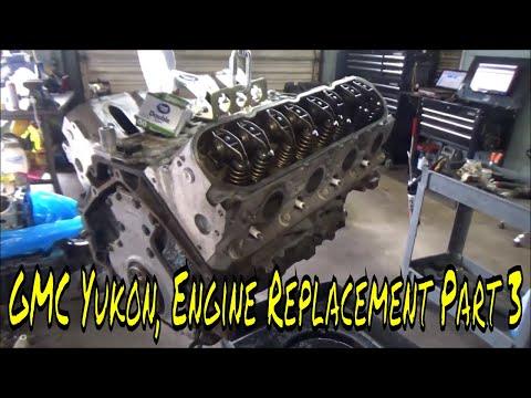 2007 GMC Yukon, Engine Replacement Part 3
