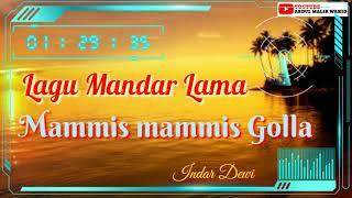 Download Lagu Lagu Mandar Lama | Mammis mammis Golla | Indar Dewi mp3