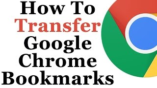 Google Chrome Tutorial - How To Transfer Bookmarks To Another Computer