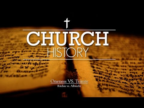 Trinity vs. Oneness In Church History Part 3 - Ritchie vs. Albrecht